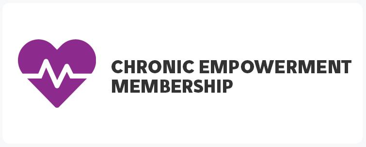 Chronic Empowerment Membership